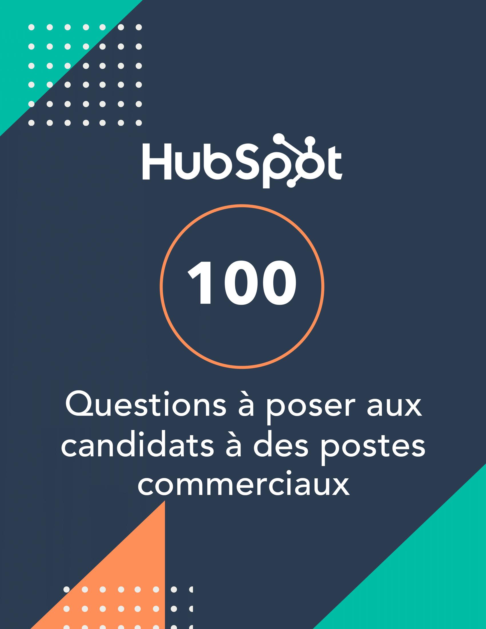 100 questions à poser aux candidats à des postes commerciaux